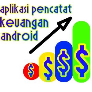 Aplikasi Pencatat Keuangan Android Terbaik