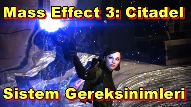 Mass Effect 3: Citadel PC Sistem Gereksinimleri