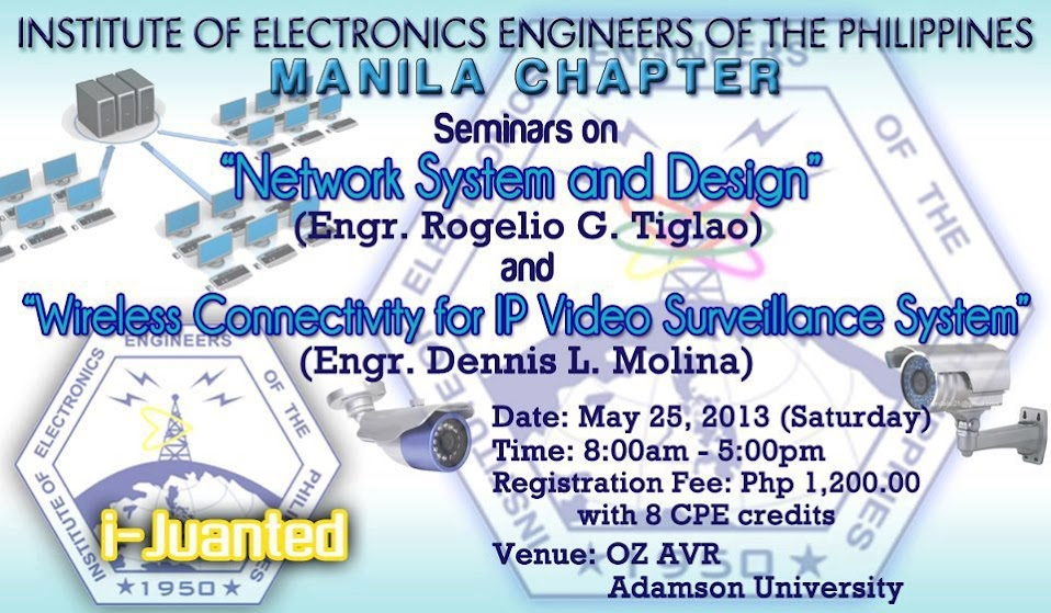 IECEP Manila Chapter, PECE, ECEs, ECT, ECTs, Electronics Engineers, Electronics Technicians, IECEP, IECEP 2013, IECEP 2013 2nd Seminar for 2013, Industrial Network System and Design, Wireless Connectivity for IP Video Surveillance System, Electronics Engineering Profession, Institute of Electronics Engineers of the Philippines, International Electronics Conference and Exposition Philippines, May 25 2013, Manila City, PECE, PECEs, Philippine Trade Training Center, PRC, Professional Electronics Engineers, www.iecep-ph.org, IECEP Manila Chapter's office, Adamson University