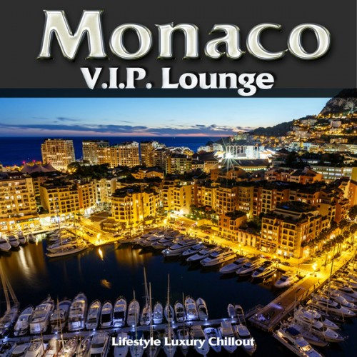 Monaco V.I.P. Lounge (Luxury Lifestyle Chillout del Mar) (2013)