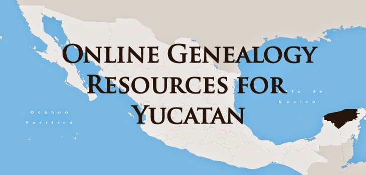 Online Genealogy Resources for Yucatan, Mexico