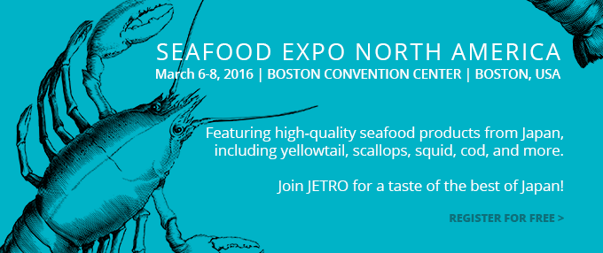JETRO Presents Seafood Display at the Seafood Expo North America - Boston, MA - March 6-8, 2016