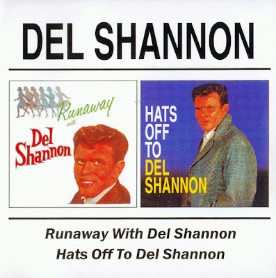 Del Shannon ~ 1961 ~ Runaway With Del Shannon + 1963 ~ Hats Off To Del Shannon