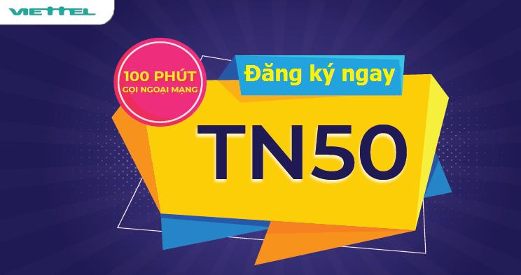 MIỄN PHÍ 100 Phút Ngoại mạng Gói TN50 Viettel