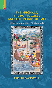 [Malekandathil: The Mughals, the Portuguese and the Indian Ocean, 2013]