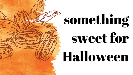 Drawing of pecans and text reading something sweet for Halloween