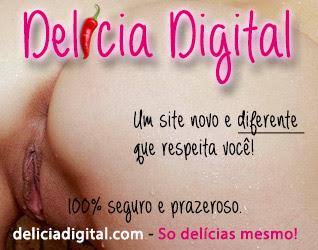 Delícia Digital - Só delícias mesmo!
