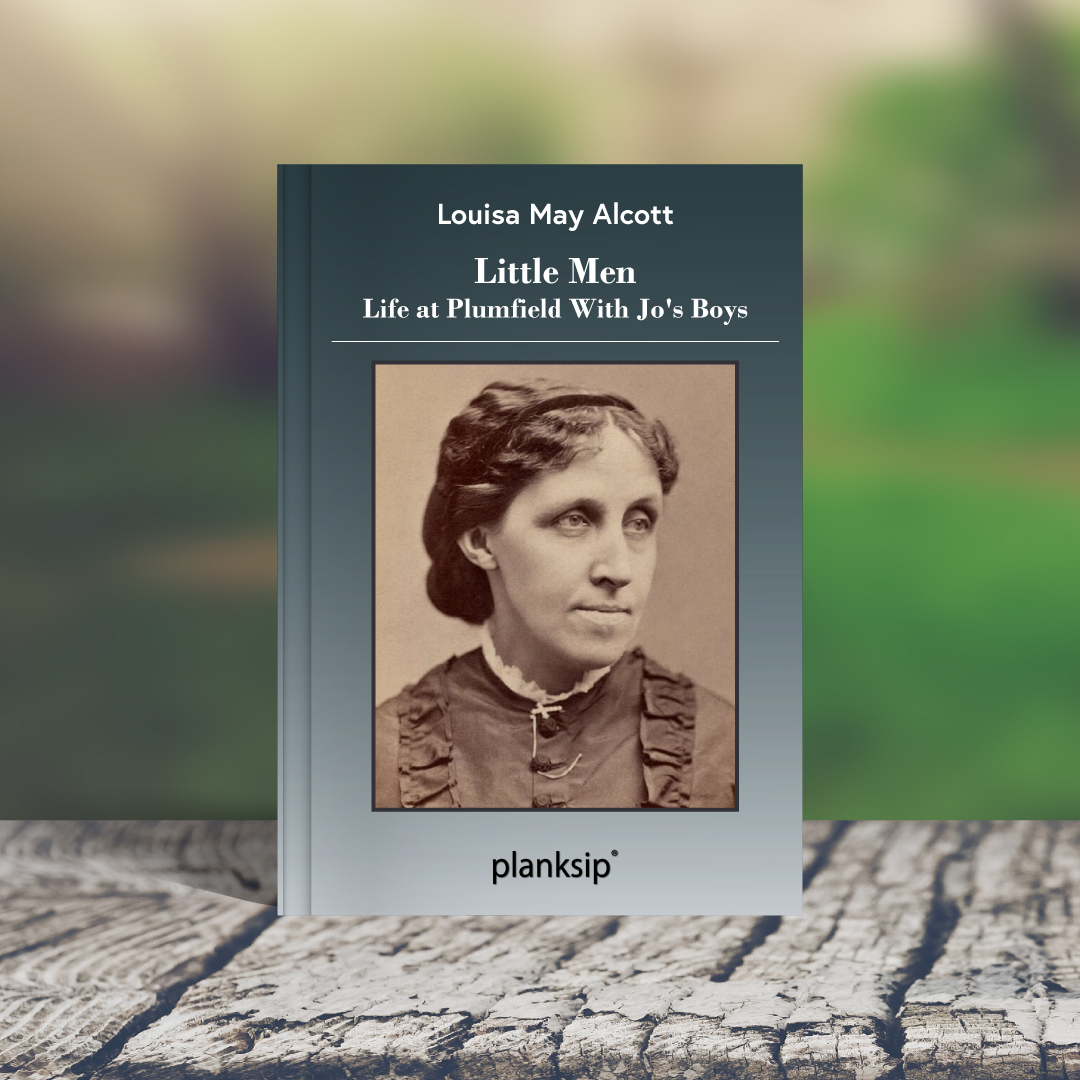 Little Men by Louisa May Alcott (1832-1888). Published by planksip