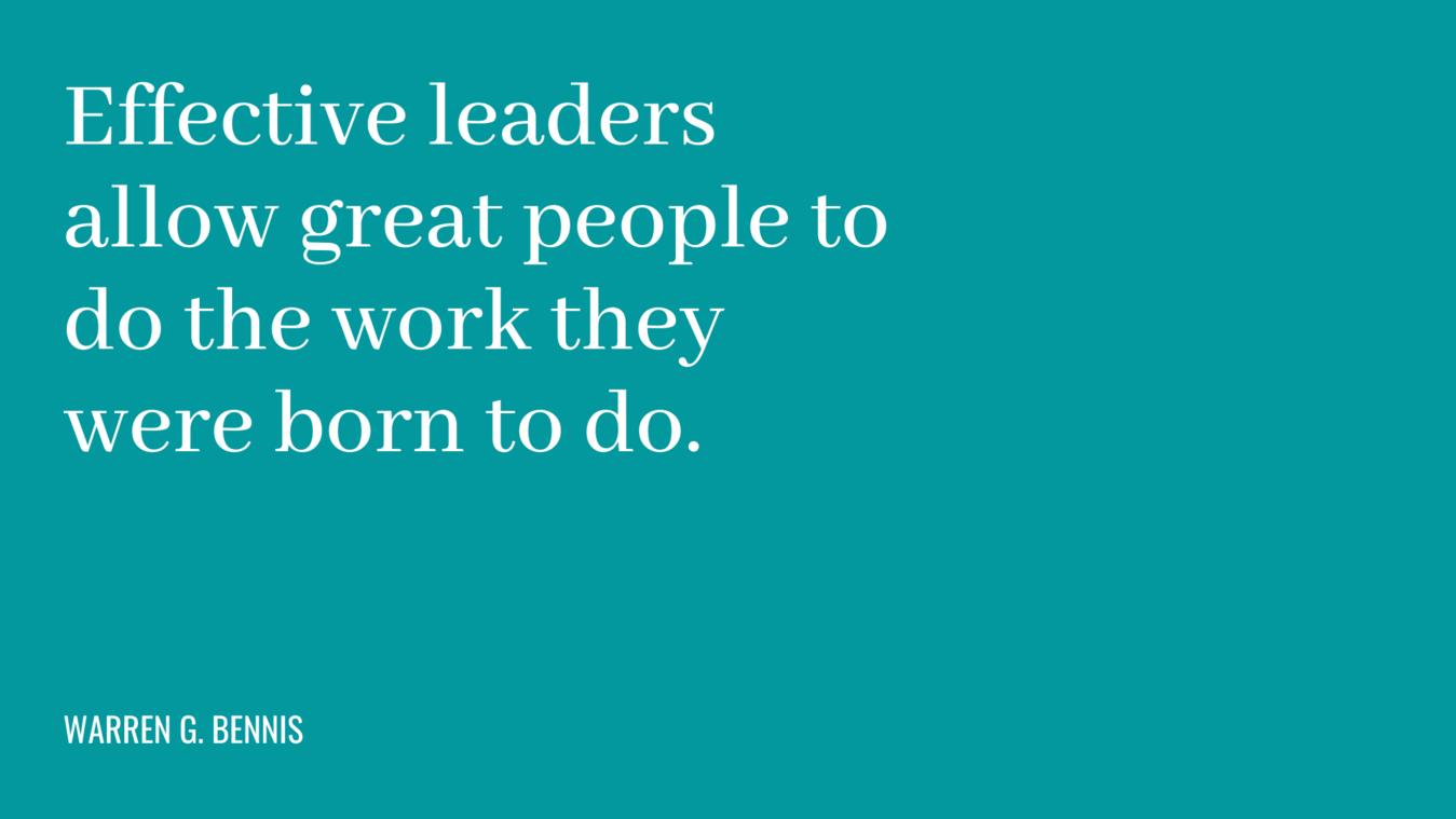 Cita: los líderes efectivos permiten que grandes personas hagan el trabajo para el que nacieron