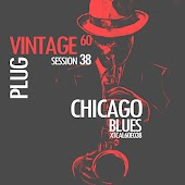 Vintage Plug 60: Session 38 - Chicago Blues