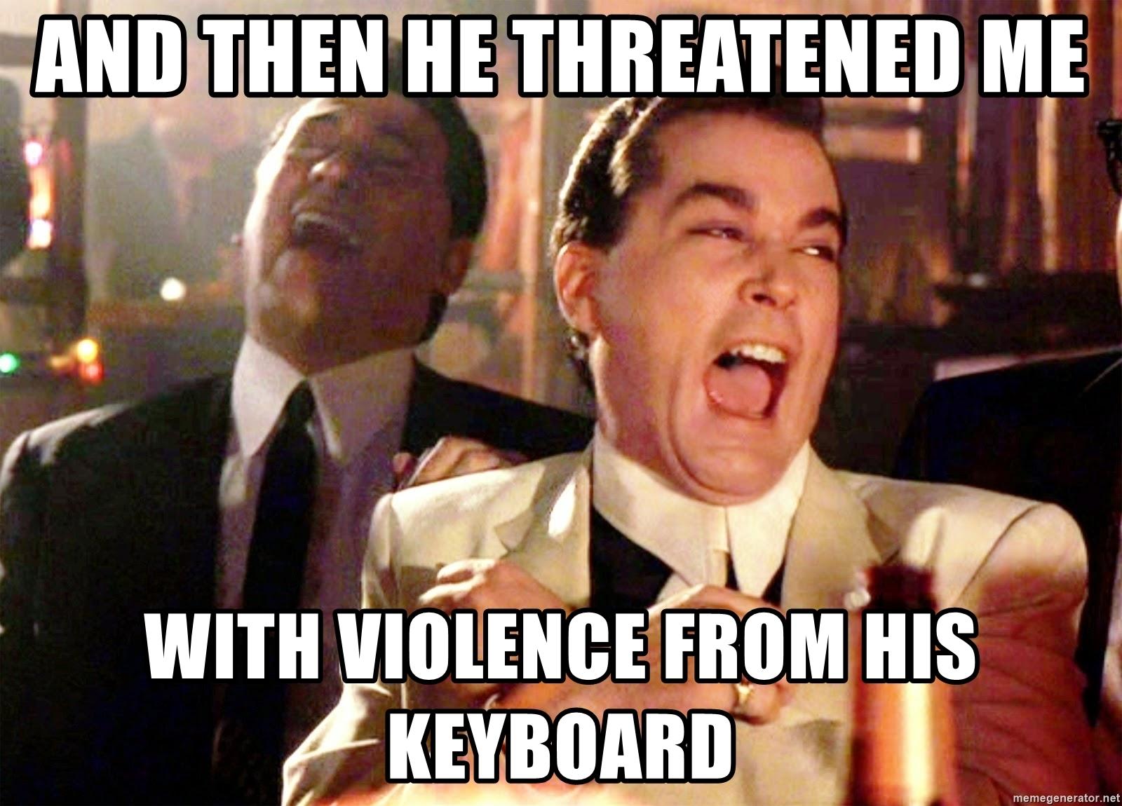 I Was Threatened Memes (list)
