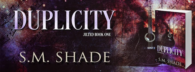 DUPLICITY by SM Shade @authorSMShade @BookSmacked #newrelease #review #mustread #nowavailable #unratedbookshelf