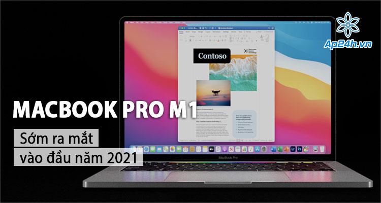 MacBook Pro M1 16 inch và 14 inch sẽ sớm ra mắt trong năm nay