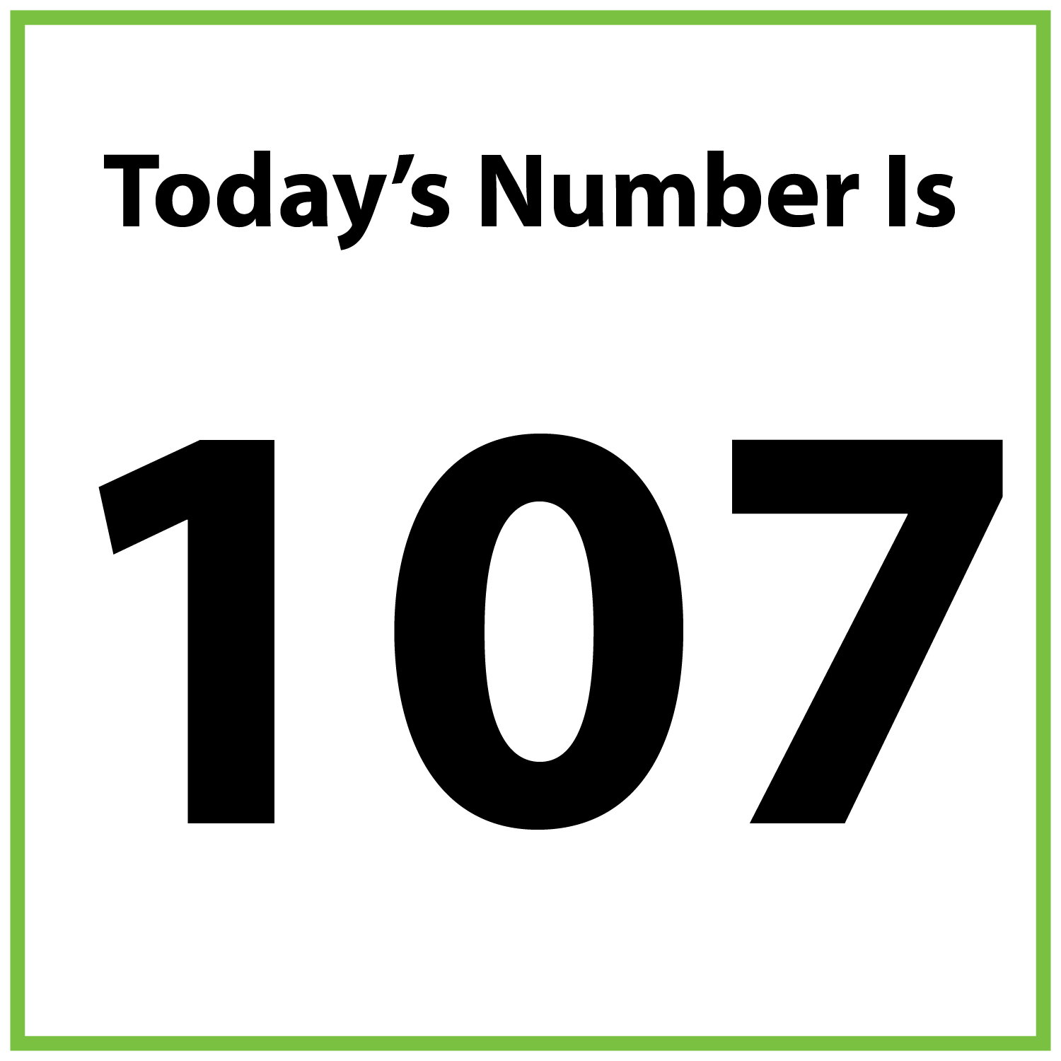 Today's number is 107.