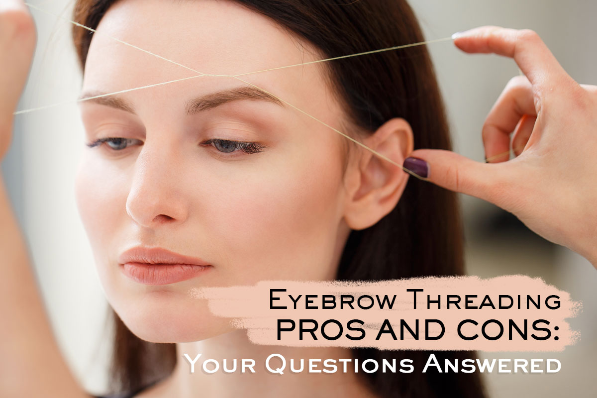 Eyebrow Threading Pros and Cons