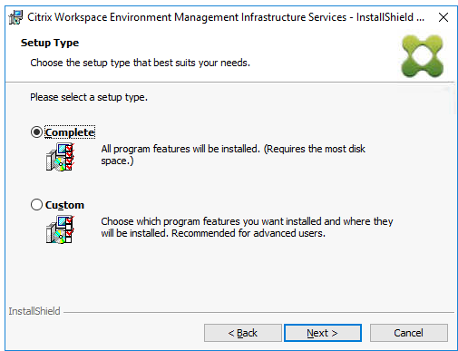 Machine generated alternative text: Citrix Workspace Environment Management Infrastructure Services  Setup Type  Choose the setup type that best suits your needs.  Please select a setup type.  @Complete  - InstallShieId  All program features will be installed. (Requires the most disk  space.)  O custo  Choose which program features pu want installed and where they  will be installed. Recommended for advanced users.  InstallShieId  Next >
