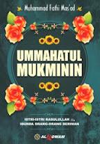 Ummahatul Mukminin: Istri-Istri Rasulullah Saw | RBI