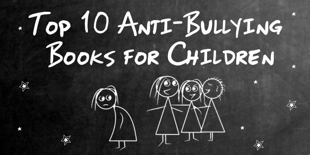 10 Anti-Bullying Books for Kids