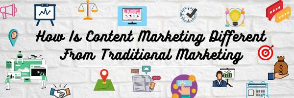 How Is Content Marketing Different From Traditional Marketing