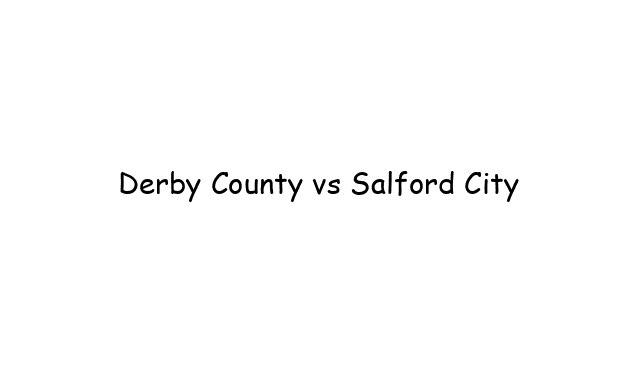 Derby County vs Salford City