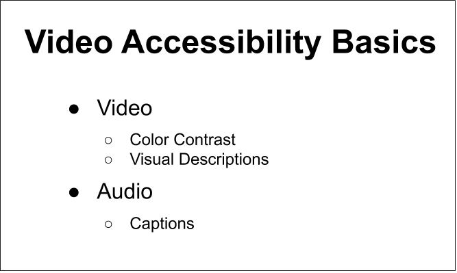 """video and audio. Video contains the bullets """"color contrast"""" and """"visual descriptions""""; Audio contains """"Captions""""."""