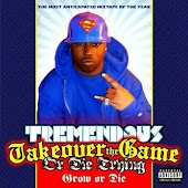 Tremendous Take over the Game or Die Trying Grow or Die