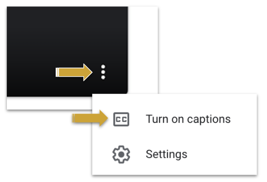 A yellow arrow points to the three dots that must be selected to turn on captions. Another yellow arrow points to Turn on Captions.