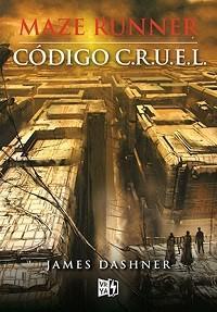 MAZE RUNNER CODIGO C.R.U.E.L.