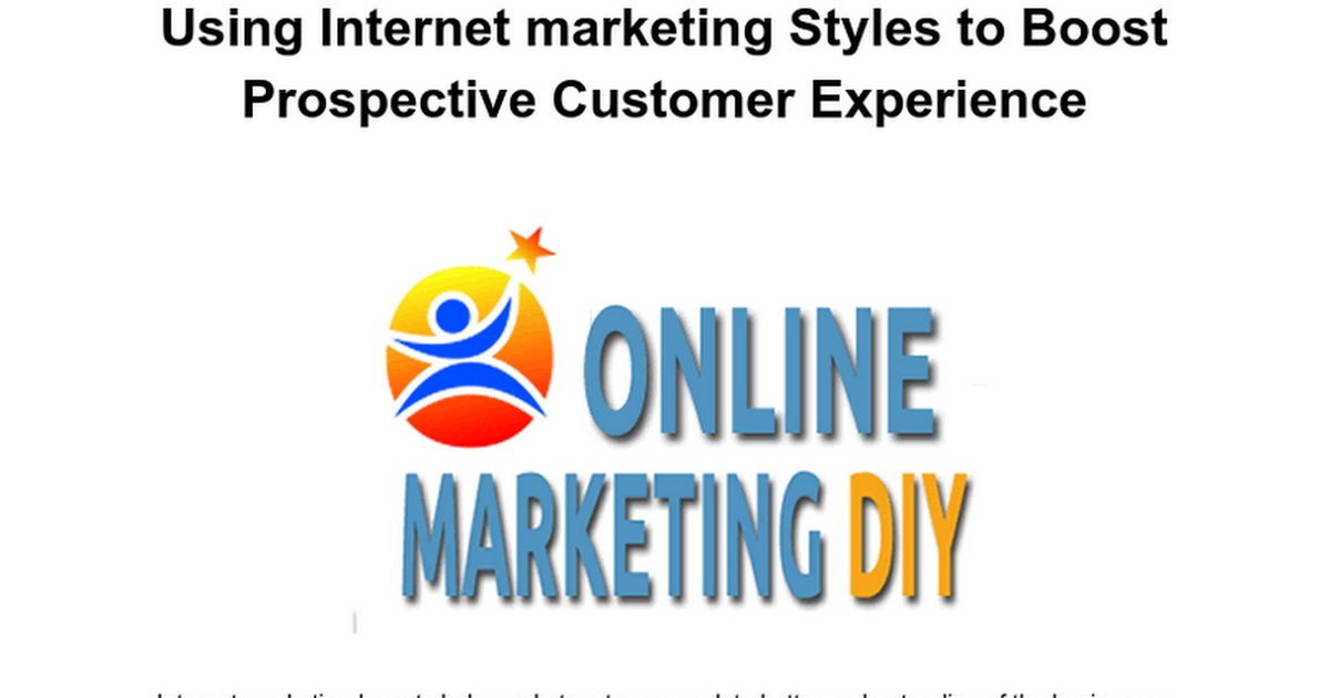 Using Internet marketing Styles to Boost Prospective Customer Experience