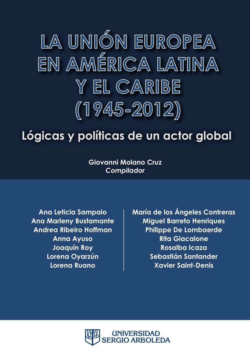 """Resultado de imagen de La política de la Unión Europea de lucha contra la droga en América Latina y el Caribe. En: Giovanni Molano-Cruz (Compilador), La Unión Europea en América Latina y el Caribe. Lógicas y políticas de un actor global"""""""