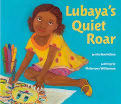 Lubaya's Quiet Roar, written by Marilyn Nelson, paintings by Philemona Williamson