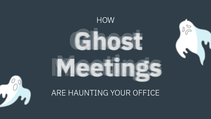 [INFOGRAPHIC] Ghost Meetings Are Haunting Your Office (And Financials)