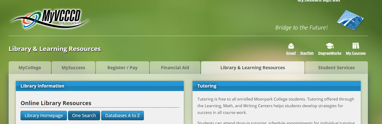 Once you've logged into your MyVCCCD portal, this is the page that comes up. Choose the Library and Learning Resources tab. Click on Databases A to Z if you already know the name of the database you would like to use. If you do not, please click on Library Homepage or One Search instead.