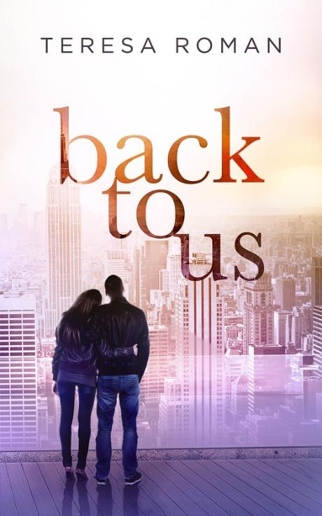 D:\Documents\Enchanted Book Promotions\Book Tours\Upcoming Tours\Back to Us\Back To Us - D6.jpg