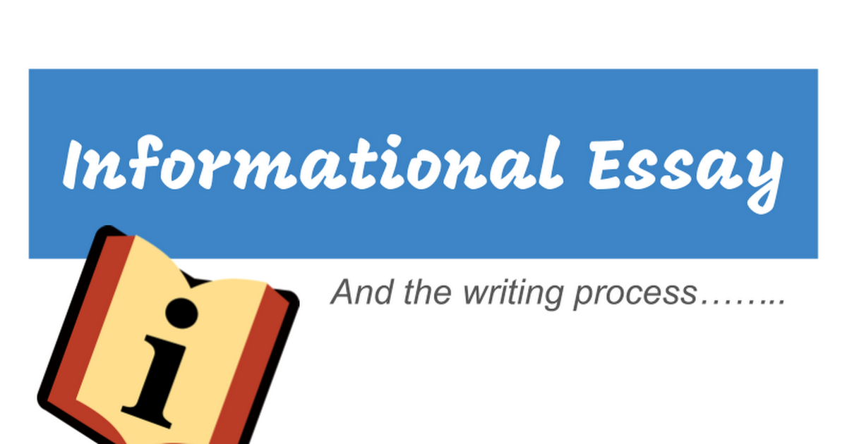 Informational Essay and the Writing Process - Google Slides