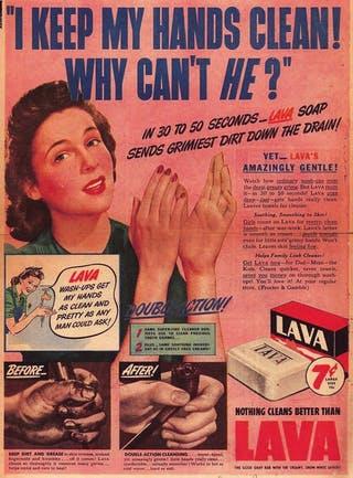 Met Lava-zeep kunnen zelfs mannen hun handen schoon krijgen, meldt de advertentie. De Ivory Soap voor mannen wordt sinds 1879 verkocht door Procter & Gamble in 1879, en is 140 jaar later nog steeds te koop. De antibacteriële zeep van Safeguard komt in twee nieuwe kleuren kondigt de advertentie uit 1967 aan.