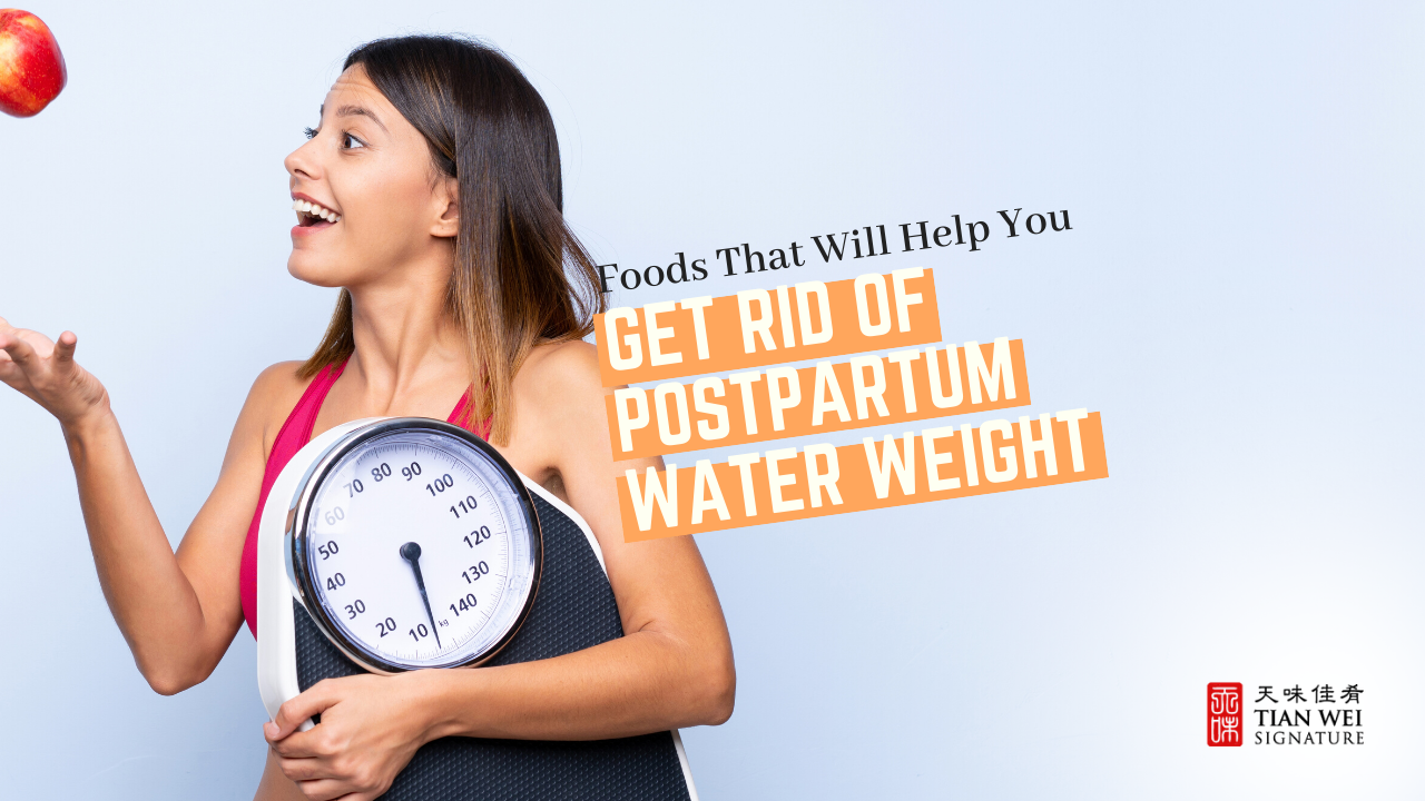 Foods That Will Help You Get Rid of Postpartum Water Weight