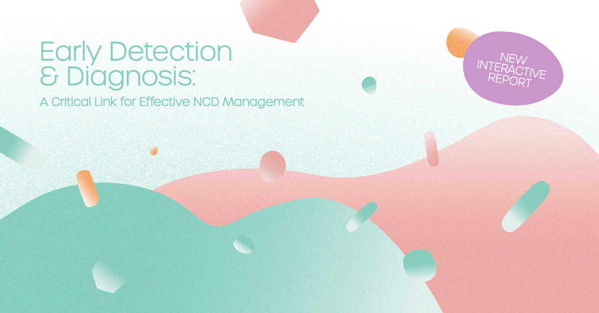What we know about early detection and diagnosis of NCDs