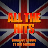 All the Hits: Greatest Tribute to Def Leppard
