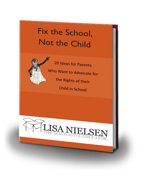 Fix the School, Not the Child: 20 Ideas for Parents Who Want to Advocate for the Rights of their Child in School