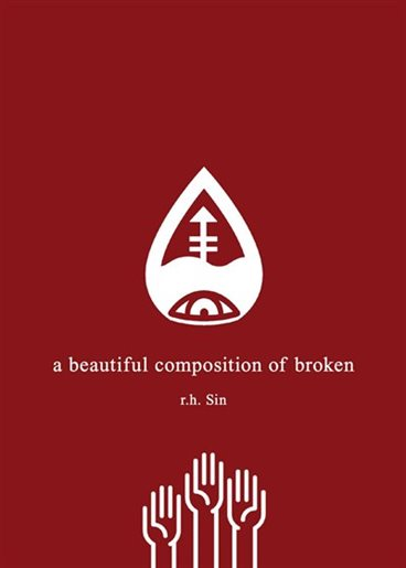 A Beautiful Composition of Broken by R.h. Sin
