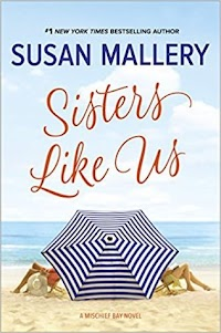 Release Date - 1/23  Separately they may be a mess, but together Harper and Stacey can survive anything—their indomitable mother, overwhelming maternity stores and ex's weddings. Sisters Like Us is a delightful look at sisters, mothers and daughters in today's fast-paced world, told with Susan Mallery's trademark warmth and humor.