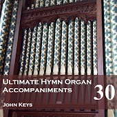 Ultimate Hymn Organ Accompaniments, Vol. 30