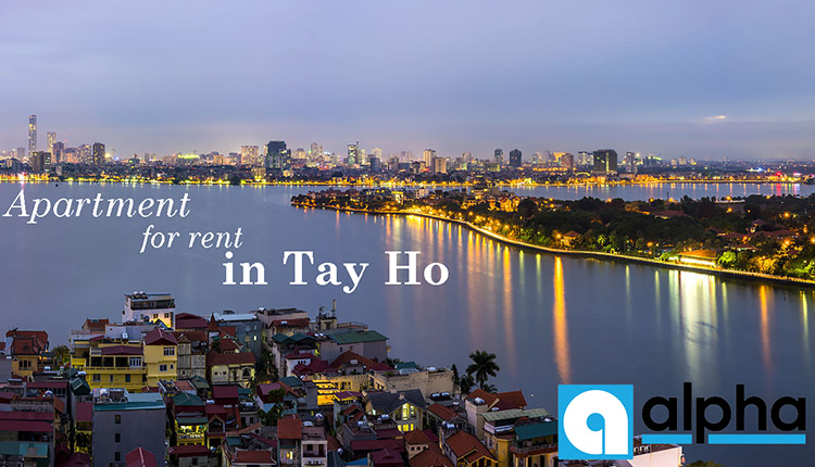 Apartment For Rent in Tay Ho – Something You Just Can't Miss
