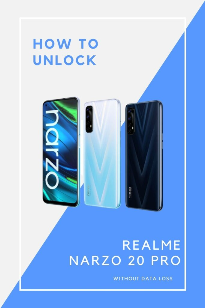 100% How to unlock Realme Narzo 20 Pro password without any data loss