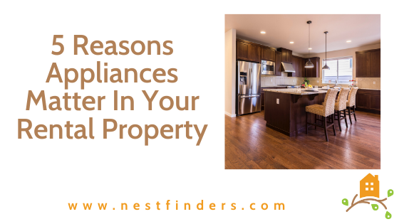 5 Reasons Appliances Matter In Your Rental Property