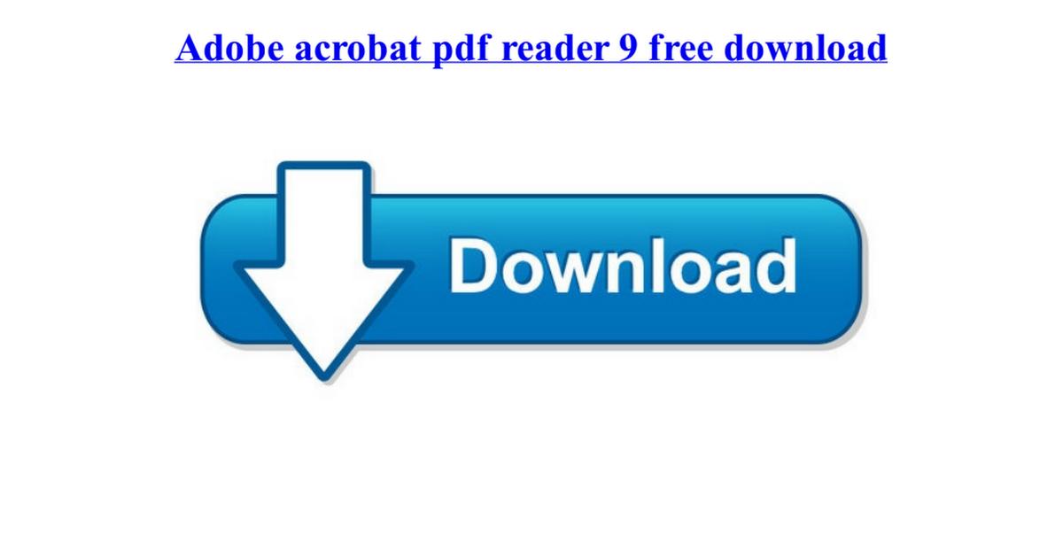 Adobe acrobat pdf reader 9 free download pdf - Google Drive