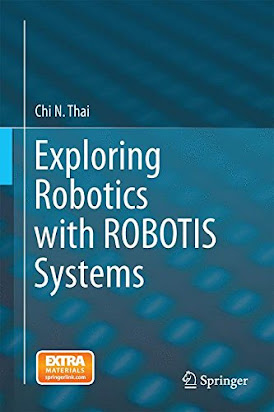 O716 Book Free Pdf Exploring Robotics With Robotis Systems By Chi N