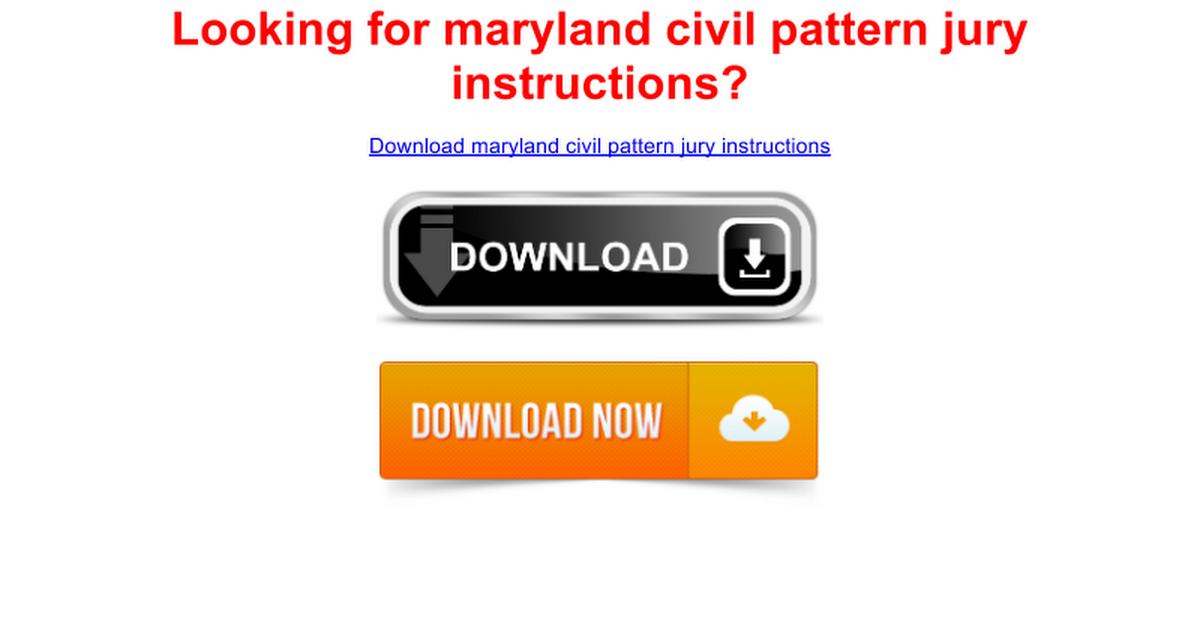 Maryland Civil Pattern Jury Instructions Google Docs