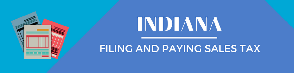 Pay Indiana Sales Tax >> Indiana Sales Tax Guide